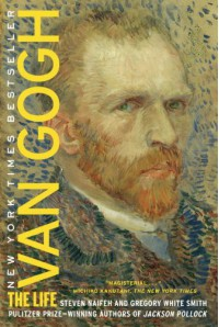 Van Gogh: The Life - Steven Naifeh, Gregory White Smith