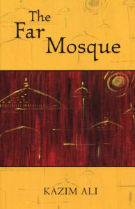 The Far Mosque - Kazim Ali