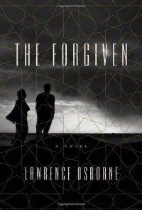 The Forgiven - Lawrence Osborne