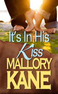 It's In His Kiss - Mallory Kane