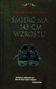Śmierć ma 143 cm wzrostu - Sebastian Fitzek