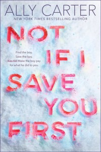 Not If I Save You First - Ally Carter
