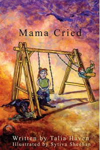 Mama Cried - Talia Haven, Ingrid Hall, Sytiva Sheehan