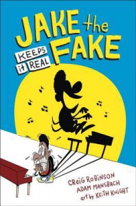 Jake the Fake Keeps it Real - Craig Robinson, Keith Knight, Adam Mansbach