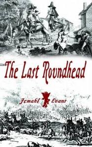 The Last Roundhead - Jemahl Evans