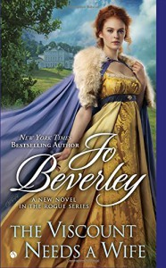 The Viscount Needs a Wife: A New Regency Novel (Rogue Series) - Jo Beverley