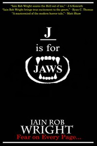 J is for Jaws (A-Z of Horror Book 10) - Iain Rob Wright