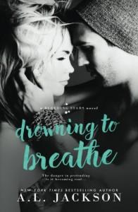Drowning to Breathe (Bleeding Stars) (Volume 2) - A.L. Jackson