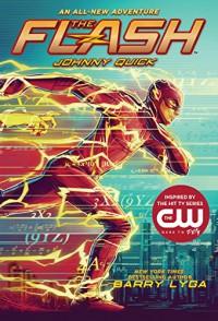 The Flash: Johnny Quick - Barry Lyga