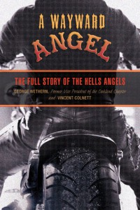 A Wayward Angel: The Full Story of the Hells Angels - Vincent Colnett, George Wethern