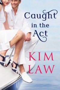 Caught in the Act - Kim Law