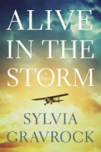 Alive in the Storm - Sylvia Gravrock