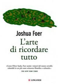 L'arte di ricordare tutto - Joshua Foer, Elisabetta Valdré