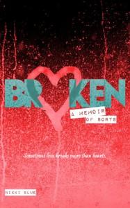 Broken: A Memoir of Sorts - Nikki Blue