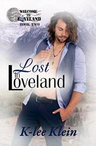 Lost in Loveland (Welcome to Loveland Book 2) - K-lee Klein