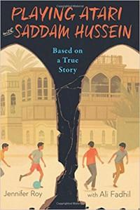 Playing Atari with Saddam Hussein: Based on a True Story - Fadhil al-Azzawi, Jennifer Roy