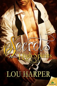 Secrets and High Spirits - Lou Harper