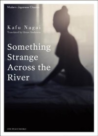 Something Strange Across the River - Kafū Nagai