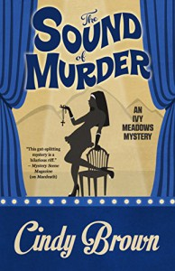 The Sound of Murder (An Ivy Meadows Mystery Book 2) - Cindy Brown