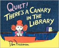 Quiet! There's a Canary in the Library - Don Freeman