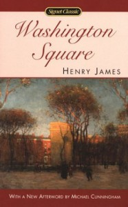 Washington Square - Henry James, Michael Cunningham