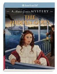 The Hidden Gold: A Marie-Grace Mystery - Sarah Masters Buckey