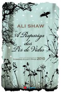A Rapariga dos Pés de Vidro - Ali Shaw