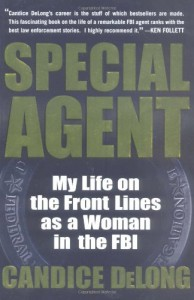 Special Agent: My Life On the Front Lines as a Woman in the FBI - Candice Delong, Elisa Petrini