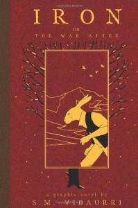 Iron: Or, the War After - Shane-Michael Vidaurri