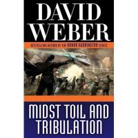 Midst Toil and Tribulation (Safehold, #6) - David Weber