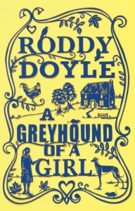 A Greyhound of a Girl - Roddy Doyle