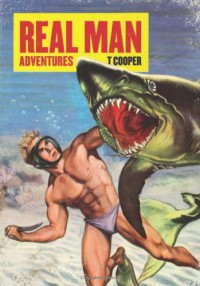 Real Man Adventures - T Cooper