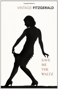 Save Me the Waltz - Zelda Fitzgerald, Harry T. Moore