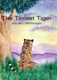 The Tiniest Tiger - Joanne McGonagle