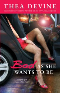 Bad As She Wants to Be - Thea Devine