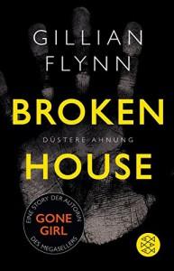 Broken House - Düstere Ahnung: Eine Story - Gillian Flynn, Christine Strüh