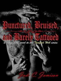 Punctured, Bruised, and Barely Tattooed - Jade C. Jamison