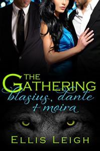 The Gathering: Blasius, Dante, and Moira - Ellis Leigh