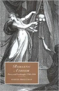 Romantic Atheism: Poetry and Freethought, 1780-1830 - Martin Priestman,  Contribution by Marilyn Butler,  Contribution by James Chandler