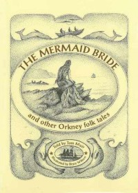 The Mermaid Bride and Other Orkney Folk Tales - Tom Muir
