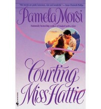 BY Morsi, Pamela ( Author ) [{ Courting Miss Hattie By Morsi, Pamela ( Author ) Nov - 04- 1998 ( Paperback ) } ] - Pamela Morsi