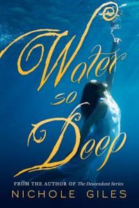 Water So Deep - Nichole Giles