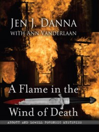 A Flame in the Wind of Death (Five Star Mystery Series) - Ann Vanderlaan, Jen J. Danna