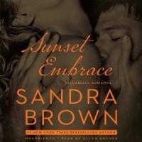Sunset Embrace - Sandra Brown, Ellen Archer
