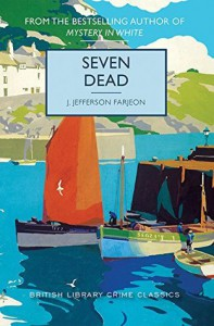 Seven Dead (British Library Crime Classics) - Martin Edwards, Eleanor Farjeon