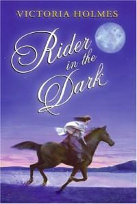 Rider in the Dark - Victoria Holmes