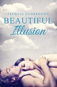 Beautiful Illusion - Jacquie Underdown