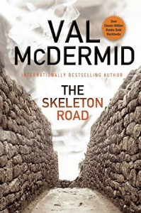The Skeleton Road Hardcover - December 2, 2014 - Val McDermid