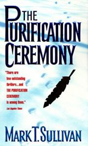 The Purification Ceremony - Mark T. Sullivan