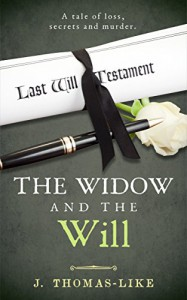 The Widow and the Will - J. Thomas-Like